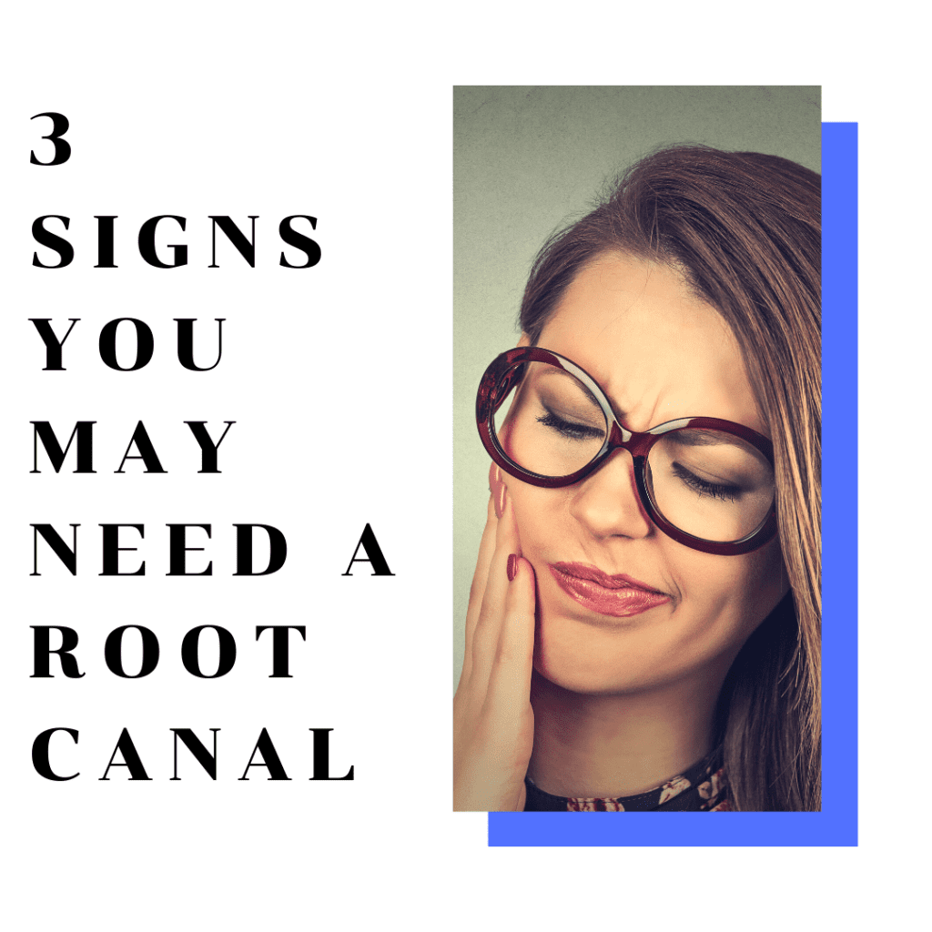 ) 3 Signs You May Need A Root Canal-